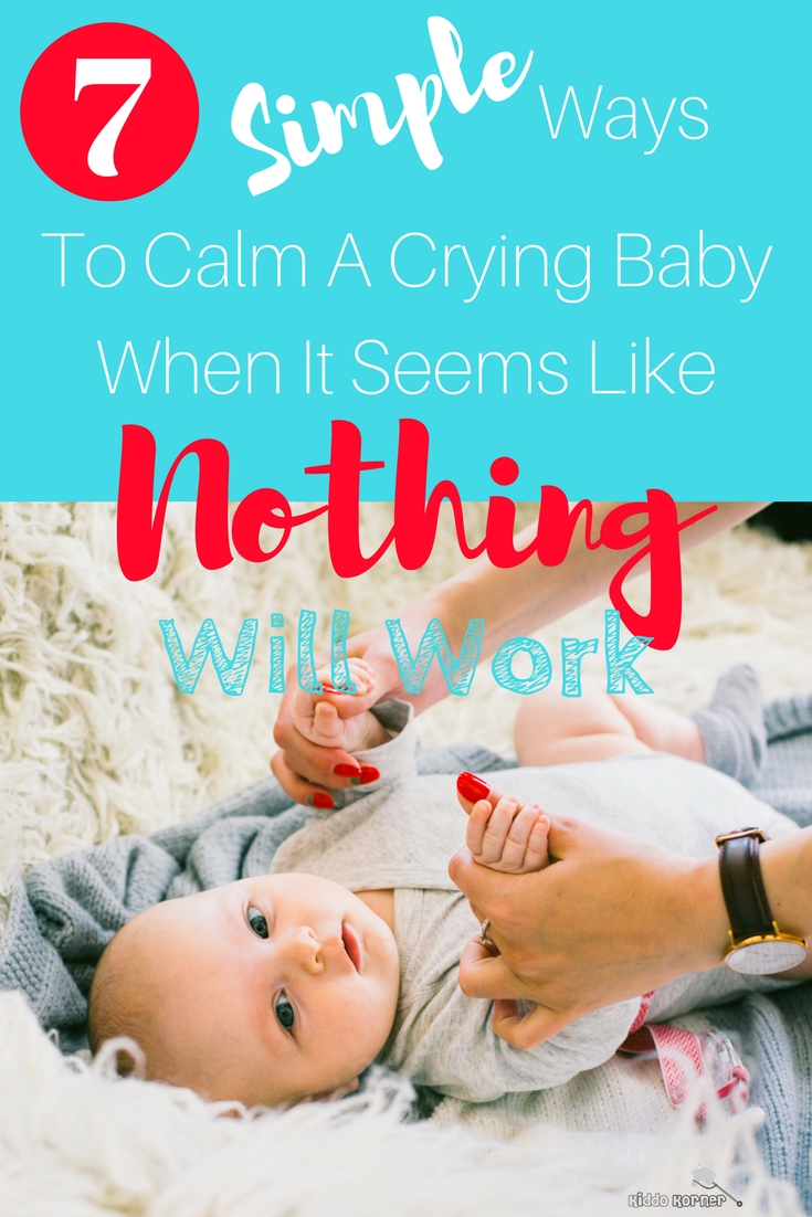 7 Ways To Calm A Crying Baby When It Seems Like Nothing